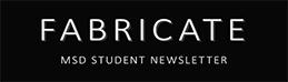 Fabricate - MSD Student Newsletter logo